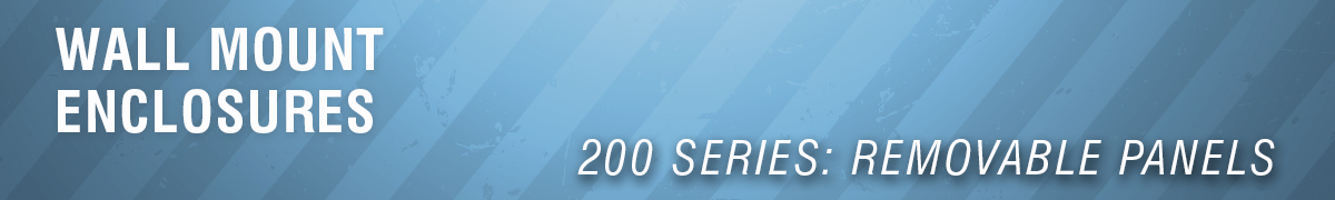 200 Series w/ Removable Panels